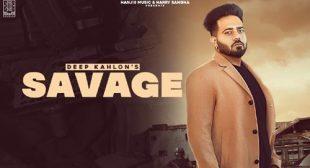 Savage Lyrics – Deep Kahlon