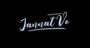 Jannat Ve Lyrics – Darshan Raval