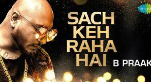 Sach Keh Raha Hai Lyrics – B Praak