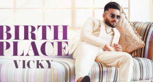 Birth Place Lyrics – Vicky