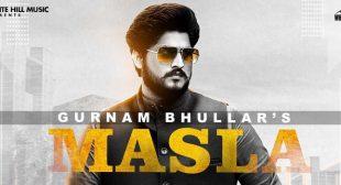 Masla Lyrics – Gurnam Bhullar