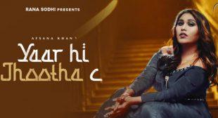 Yaar Hi Jhootha C Lyrics – Afsana Khan
