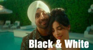 Black & White Lyrics – Diljit Dosanjh