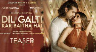Dil Galti Kar Baitha Hai Lyrics – Jubin Nautiyal