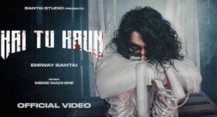 Hai Tu Kaun Lyrics – Emiway