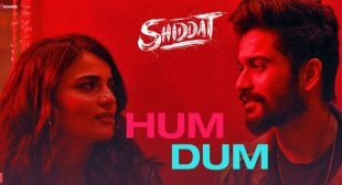 Hum Dum Lyrics – Shiddat