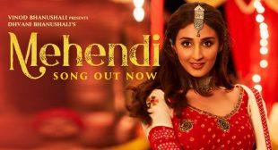 Mehendi Lyrics – Dhvani Bhanushali