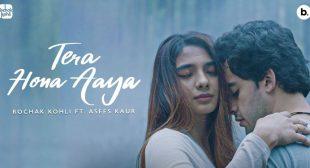 Tera Hona Aaya Lyrics – Rochak Kohli