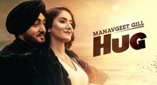 Hug Lyrics – Manavgeet Gill