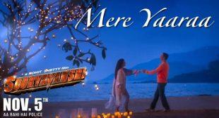 Mere Yaaraa Lyrics – Sooryavanshi