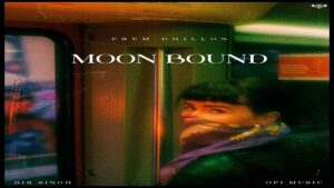 MOON BOUND – Prem Dhillon