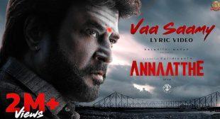 Vaa Saamy Lyrics – Annaatthe